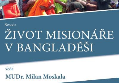 Život misionáře v Bangladéši. MUDr. Milan Moskala