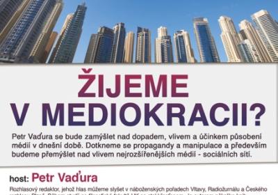 Žijeme v mediokracii? Petr Vaďura