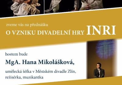 O vzniku divadelní hry INRI. MgA. Hana Mikolášková