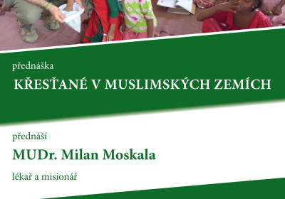 Křesťané v muslim. zemi, MUDr. Milan Moskala