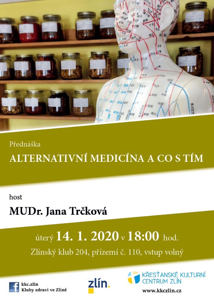 Alternativní medicína a co s tím. MUDr. Jana Trčková